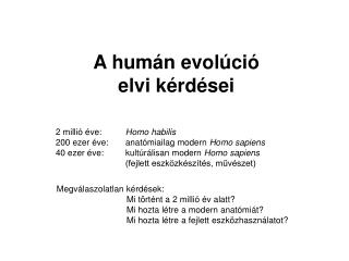 A humán evolúció elvi kérdései