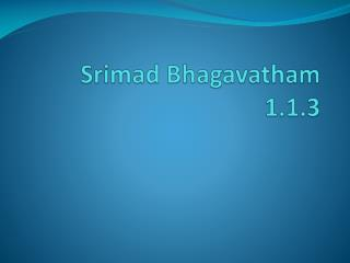 Srimad Bhagavatham  1.1.3