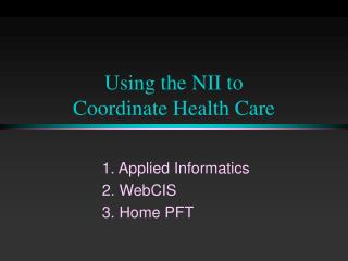 Using the NII to  Coordinate Health Care