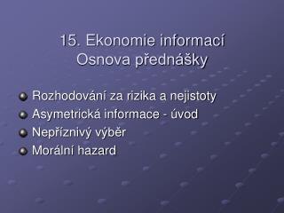 15. Ekonomie informací Osnova přednášky