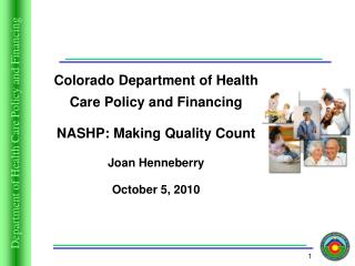 Colorado Department of Health Care Policy and Financing NASHP: Making Quality Count