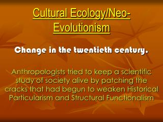 Cultural Ecology/Neo-Evolutionism