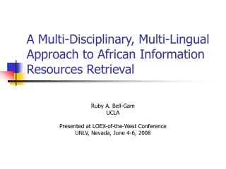 A Multi-Disciplinary, Multi-Lingual Approach to African Information Resources Retrieval