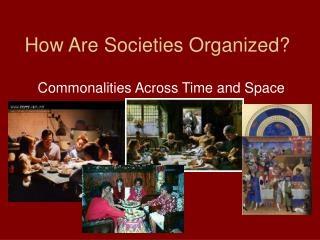 How Are Societies Organized?