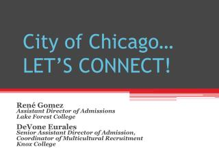 City of Chicago… LET'S CONNECT!