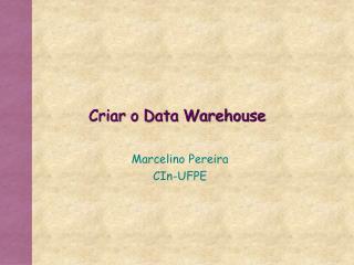 Criar o Data Warehouse