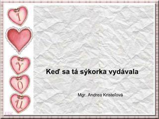 Mgr. Andrea  Kriste?ov�