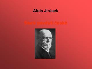 Alois Jirásek Staré pověsti české