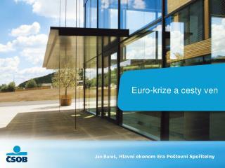Euro-krize a cesty ven
