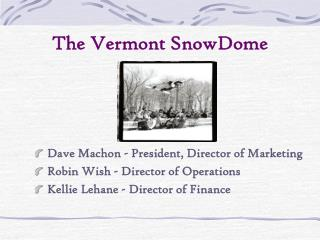 The Vermont SnowDome