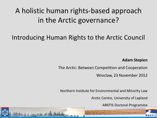 Adam Stepien The Arctic: Between Competition and Cooperation  Wroclaw, 23 November 2012