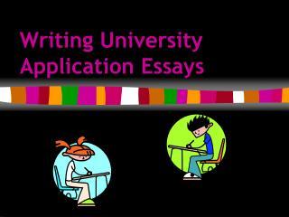 Writing University Application Essays