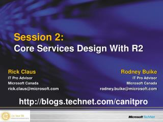 Session 2: Core Services Design With R2