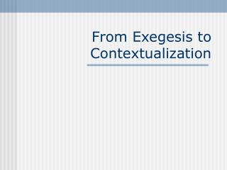 From Exegesis to Contextualization