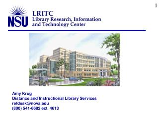 Amy Krug Distance and Instructional Library Services refdesk@nova (800) 541-6682 ext. 4613