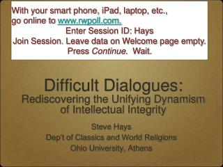 Difficult Dialogues: Rediscovering the Unifying Dynamism  of Intellectual Integrity