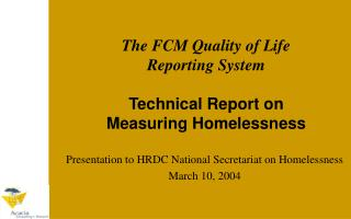 The FCM Quality of Life Reporting System Technical Report on  Measuring Homelessness