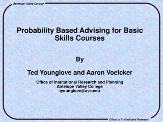 Probability Based Advising for Basic Skills Courses By  Ted Younglove and Aaron Voelcker
