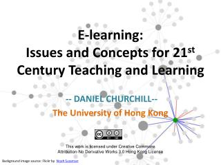 E-learning:  Issues and Concepts for 21 st  Century Teaching and Learning