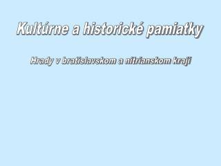 Kult�rne a historick� pamiatky