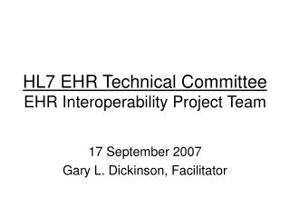 HL7 EHR Technical Committee EHR Interoperability Project Team