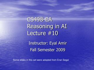 CS498-EA Reasoning in AI Lecture #10