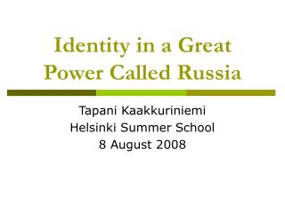 Identity in a Great Power Called Russia