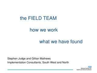 the FIELD TEAM 		how we work 			what we have found
