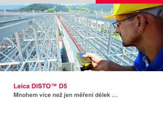 Leica DISTO™ D5 M nohem více než jen měření délek  …