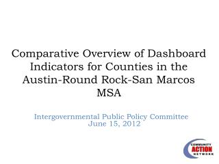 Comparative Overview of Dashboard Indicators for Counties in the  Austin-Round Rock-San Marcos MSA