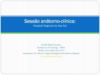 Sessão anátomo-clínica: Hospital Regional da Asa Sul