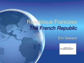 Republique Francaise The French Republic