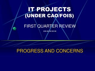 IT PROJECTS (UNDER CAO/FOIS)