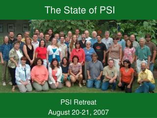The State of PSI