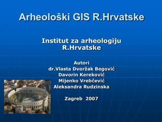 Arheološki GIS R.Hrvatske