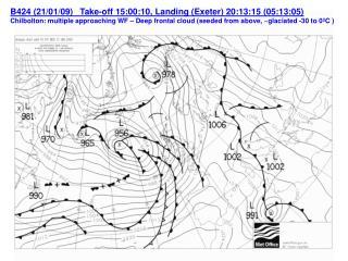 B424 ( 21/01/09)Take-off 15:00:10, Landing (Exeter) 20:13:15 (05:13:05)