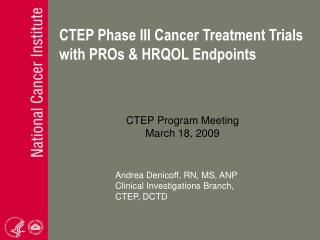 CTEP Phase III Cancer Treatment Trials with PROs & HRQOL Endpoints
