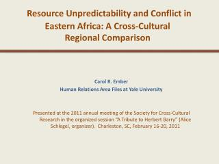 Resource Unpredictability and Conflict in Eastern Africa: A Cross-Cultural Regional Comparison