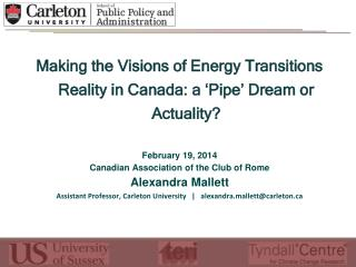 Making the Visions of Energy Transitions Reality in Canada: a 'Pipe' Dream or Actuality?