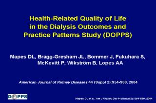 Health-Related Quality of Life  in the Dialysis Outcomes and  Practice Patterns Study (DOPPS)