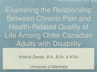Kristina Zawaly, B.A., B.Sc. & M.Sc. University of Manitoba