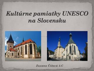 Kult�rne pamiatky UNESCO na Slovensku