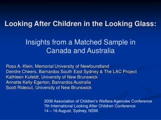 Insights from a Matched Sample in  Canada and Australia