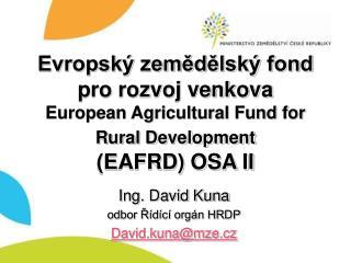 Ing. David Kuna odbor Řídící orgán HRDP David.kuna@mze.cz