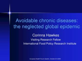 Avoidable chronic diseases: the neglected global epidemic