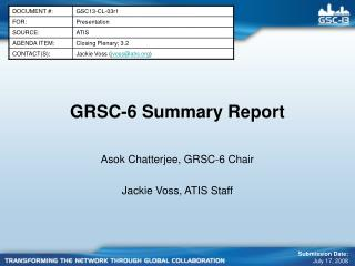 GRSC-6 Summary Report