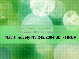 Prezentováno na semináři v Litovli 18.dubna 2007  Ing. Mračkovou