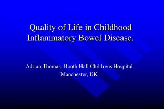 Quality of Life in Childhood Inflammatory Bowel Disease.