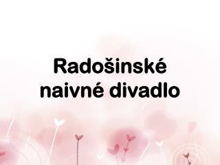 Radošinské naivné divadlo