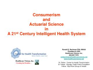 Consumerism  and  Actuarial Science  in  A 21 st  Century Intelligent Health System